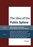 The Idea of the Public Sphere: A Reader by Unknown(2010-10-21)