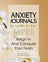 Anxiety Journals To Write In For Women - Reign In And Conquer Your Fears: 90-day tracker. 98 pages. 8.5x11 inches