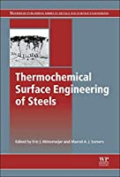Thermochemical Surface Engineering of Steels: Improving Materials Performance (Woodhead Publishing Series in Metals and Surface Engineering)