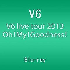 V6 live tour 2013 Oh! My! Goodness! [Blu-ray]