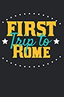 First Trip To Rome: 6x9 Blank Composition Notebook perfect gift for your Trip to Rome for every Traveler