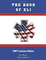 The Book of Eli: EMT Lectures