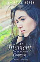 The Moment Everything Changed (A Finding Love Novel)