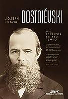 Dostoiévski. Um Escritor em Seu Tempo