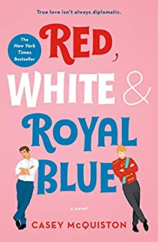 Red, White & Royal Blue: A Novel by [McQuiston, Casey]