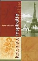 Koloniale Inspiratie: Frankrijk, Nederland En Indië En De Wereldtentoonstellingen