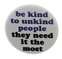Be Kind to people不親切They Need It The Most 1.25インチマグネットPositive Life Quote