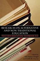Research On Alternative And Non-Traditional Education (Teacher Education Yearbook XIII)