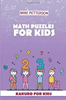 Math Puzzles For Kids: Kakuro For Kids (Math Puzzle Books For Kids)