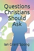 Questions Christians Should Ask