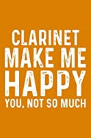 Clarinet Make Me Happy You,Not So Much