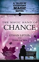 The Magic Hand of Chance: A Tales of Everday Magic Novel (Visions)