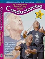 Conductorcise 2: Joy in Every Beat Peace in Every [DVD]