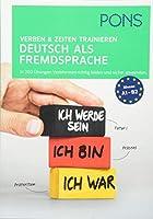 PONS Verben und Zeiten trainieren Deutsch als Fremdsprache: In 200 Uebungen Verbformen richtig bilden und sicher anwenden