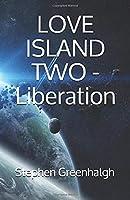 Love Island Two - Liberation (Love Island Two Scyfy/fantasy Series)