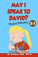 May I Speak to David? Musical Dialogues: English for Children Picture Book 3-1