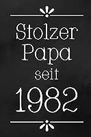 Stolzer Papa 1982: DIN A5 • 120 Seiten Punkteraster • Kalender • Notizbuch • Notizblock • Block • Terminkalender • Abschied • Abschiedsgeschenk • Ruhestand • Arbeitskollegin • Geburtstag