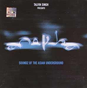 Talvin Singh Presents Anokha Soundz of the Asian Underground