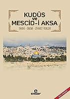 Kudüs ve Mescid - i Aksa Tarihi - Önemi Ziyaret Yerleri