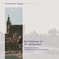Die Thomaner im 19. Jahrhundert by Thomaskantor G.C. Biller (2007-05-29)