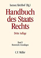 Historische Grundlagen (Handbuch des Staatsrechts der Bundesrepublik Deutschland, Bd. 1)