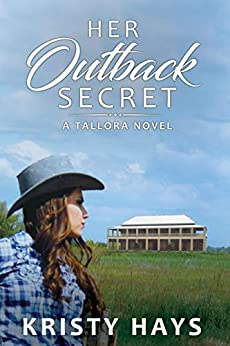 Her Outback Secret (Outback Tallora Book 1) by [Hays, Kristy]
