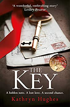 The Key: The most gripping, heartbreaking book of the year by [Hughes, Kathryn]