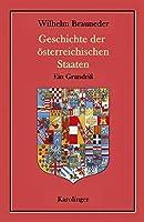 Geschichte der oesterreichischen Staaten: Ein Grundriss