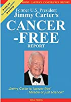 Jimmy Carter's Cancer-Free Report: Jimmy Carter Is 'Cancer-Free': Miracle or Just Science?