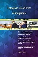 Enterprise Cloud Data Management A Complete Guide - 2020 Edition