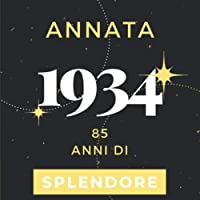 Annata 1934 85 anni di Splendore: Libro Degli Ospiti Compleanno Per Scrivere Auguri E Messaggi D'oro I Da Personalizzare I Regalo Per Donne E Amici I Motivo Rosa Pink
