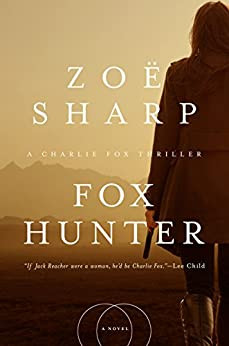 Fox Hunter: A Charlie Fox Thriller by [Sharp, Zoë]
