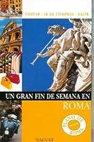 Un gran fin de semana en Roma/ A Great Weekend in Rome