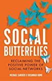 Social Butterflies: Reclaiming the Positive Power of Influence (English Edition)