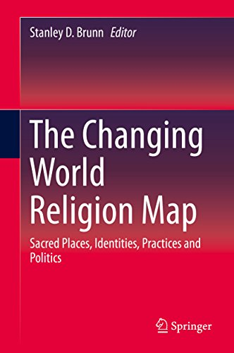 The Changing World Religion Map: Sacred Places, Identities, Practices and Politics