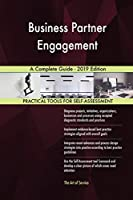 Business Partner Engagement A Complete Guide - 2019 Edition