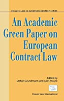 An Academic Green Paper on European Contract Law (Private Law in European Context Series, V. 2)