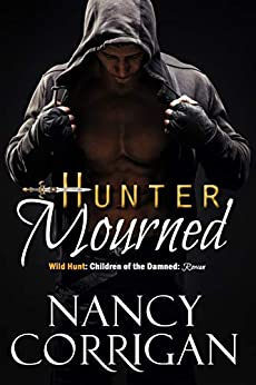 Hunter Mourned: Children of the Damned: Rowan (Huntswoman and daughter of the Devil) (Wild Hunt Book 4) by [Corrigan, Nancy]