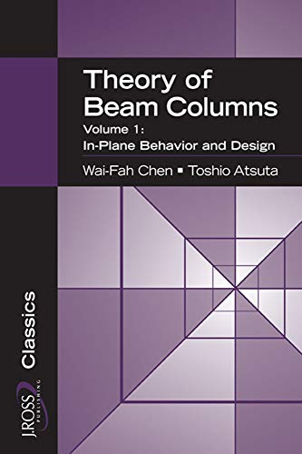 Download Theory of Beam-columns: In-plane Behavior and Design (J Ross Publishing Classics) 1932159762