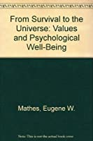 From Survival to the Universe: Values and Psychological Well-Being