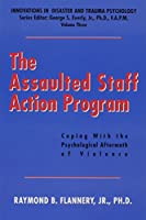 Assaulted Staff Action Program: Coping With Psychological Aftermath of Violence (Innovations in Disaster and Trauma Psychology Series, Vol. 3)