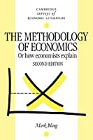 Methodology of Economics 2ed (Cambridge Surveys of Economic Literature)