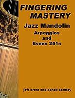Fingering Mastery: Jazz Mandolin Arpeggios & Evans 251s