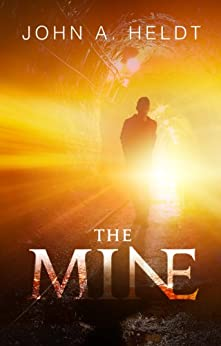 The Mine (Northwest Passage Book 1) by [Heldt, John A.]