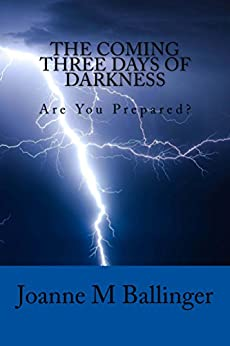 The Coming Three Days of Darkness by [Ballinger, Joanne M]
