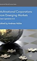 Multinational Corporations from Emerging Markets: State Capitalism 3.0 (International Political Economy Series)