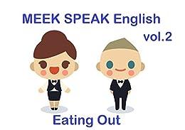 [Akiko Nilsen]のMEEK SPEAK English vol.2 Eating Out: トラベル英会話の基本のキホン。レストランでのオーダー編