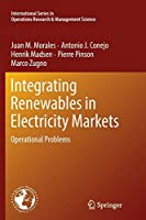 Integrating Renewables in Electricity Markets: Operational Problems (International Series in Operations Research & Management Science)