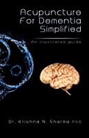 Acupuncture for Dementia Simplified: An Illustrated Guide