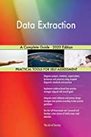 Data Extraction A Complete Guide - 2020 Edition